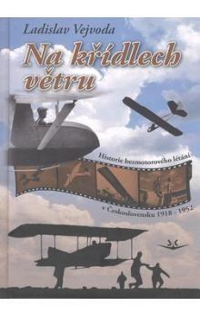 Ladislav Vejvoda: Na křídlech větru cena od 351 Kč
