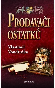 Vlastimil Vondruška: Prodavači ostatků cena od 260 Kč