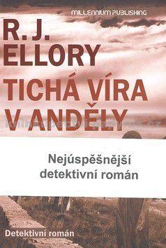 Roger Jon Ellory: Tichá víra v anděly cena od 218 Kč