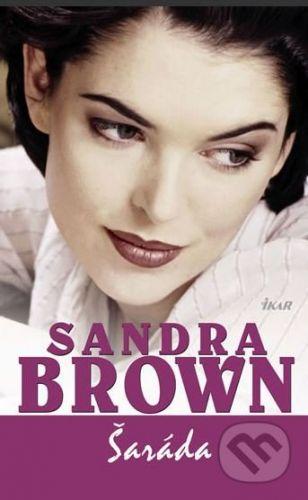 Sandra Brown: Šaráda cena od 207 Kč