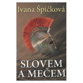 Ivana Špičková: Slovem a mečem cena od 140 Kč