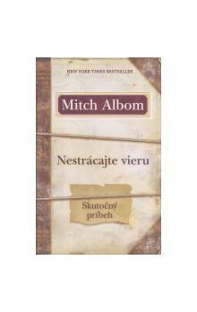 Mitch Albom: Nestrácajte vieru cena od 224 Kč
