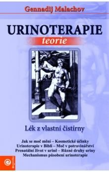 Gennadij Petrovič Malachov: Urinoterapie Teorie cena od 186 Kč