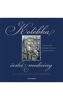 GRADA Kolébka české medicíny ve vzpomínkách a fotografií cena od 271 Kč