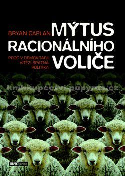 Bryan Caplan: Mýtus racionálního voliče cena od 343 Kč