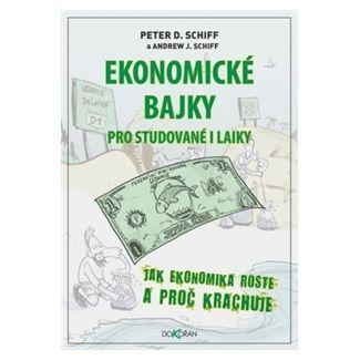 Schiff Peter D., Schiff Andrew J.: Ekonomické bajky cena od 198 Kč