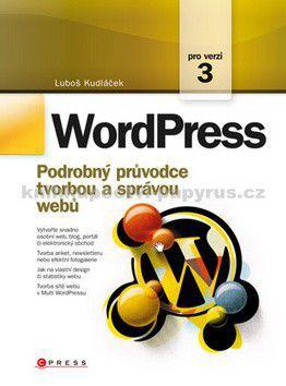 Luboš Kudláček: WordPress pro verzi 3 - Luboš Kudláček cena od 0 Kč