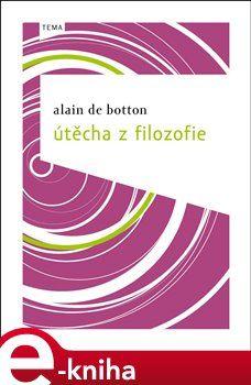 Alain de Botton: Útěcha z filozofie cena od 181 Kč