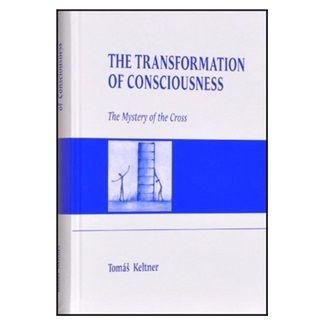 Tomáš Keltner: The Transformation of Consciousness cena od 196 Kč