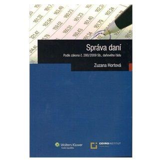 Zuzana Hortová: Správa daní podle zákona č.280/2009 Sb., daňového řádu cena od 179 Kč