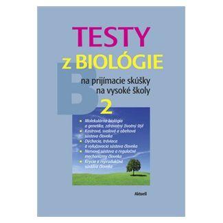 Petra Augustinová: Testy z biológie na prijímacie skúšky na vysoké školy 2 cena od 168 Kč