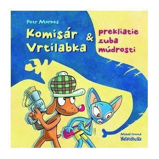 Petr Morkes, Mária Štefánková: Komisár Vrtilabka a prekliatie zuba múdrosti cena od 200 Kč