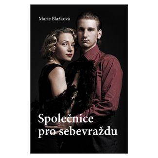Marie Blažková: Společnice pro sebevraždu cena od 169 Kč