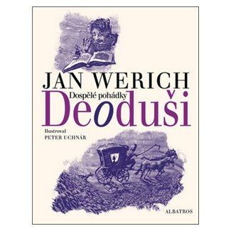 Peter Uchnár, Jan Werich: Deoduši cena od 203 Kč
