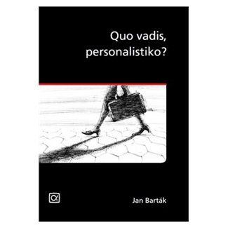 Jan Barták: Quo vadis, personalistiko? cena od 49 Kč