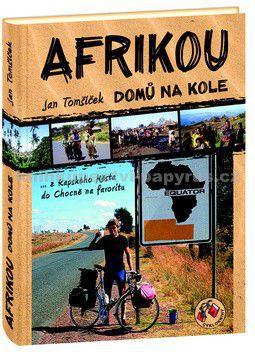 Jan Tomšíček: Afrikou domů na kole...z Kapského Města do Chocně na favoritu cena od 260 Kč