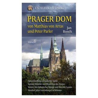 Jan Boněk: Prager Dom von Matthias von Arras und Peter Parler cena od 241 Kč