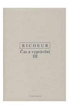 Paul Ricoeur: Čas a vyprávění III. cena od 345 Kč