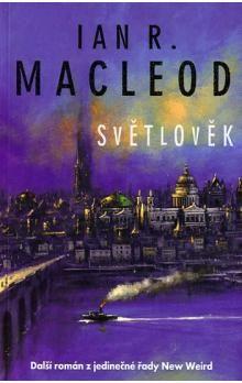 Ian R. MacLeod: Světlověk cena od 179 Kč