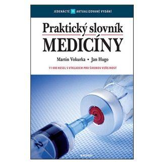 Martin Vokurka, Jan Hugo: Praktický slovník medicíny - 10. vydání cena od 395 Kč