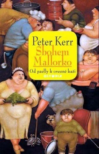 Peter Kerr: Sbohem, Mallorko! Od paelly k ovesné kaši cena od 30 Kč