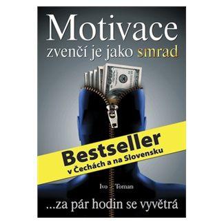Ivo Toman: Motivace zvenčí je jako smrad cena od 255 Kč