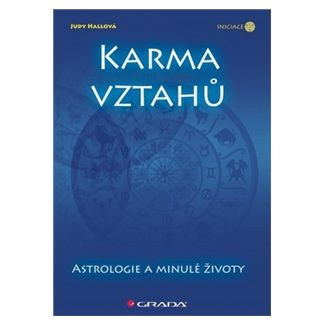 Judy Hall: Karma vztahů - Astrologie a minulé životy cena od 317 Kč