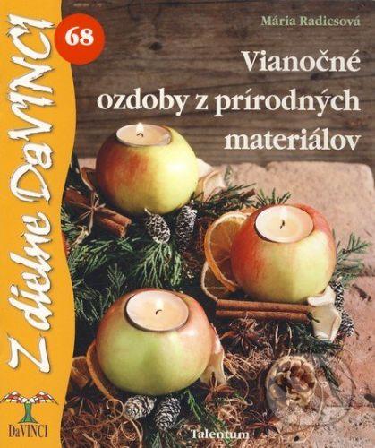 Mária Radicsová: Vianočné ozdoby z prírodných materiálov - DaVINCI 68 cena od 61 Kč
