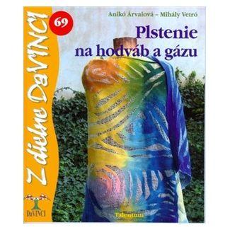 Vetró Mihály: Plstenie na hodváb a gázu - DaVINCI 69 cena od 48 Kč