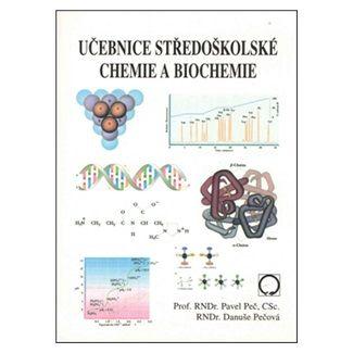 Peč Pavel, Pečová Danuše: Učebnice středoškolské chemie a biochemie cena od 159 Kč