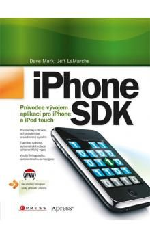 XXL obrazek Jeff LaMarche, Dave Mark: iPhone SDK