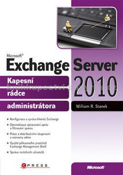 William R. Stanek: Microsoft Exchange Server 2010 cena od 751 Kč
