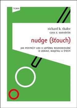 Richard H. Thaler, Cass R Sunstein: Nudge (Šťouch) cena od 189 Kč