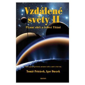 Igor Duszek, Tomáš Petrásek: Vzdálené světy II. - Plynní obři a ledoví Titáni cena od 317 Kč