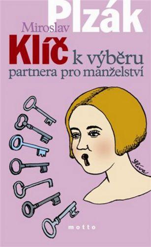 Miroslav Plzák: Klíč k výběru partnera pro manželství cena od 249 Kč
