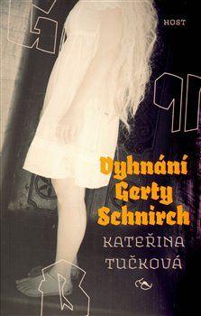 Kateřina Tučková: Vyhnání Gerty Schnirch cena od 143 Kč