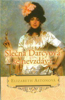 Elizabeth Aston: Slečna Darcyová se nevzdává cena od 184 Kč