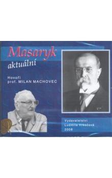 Milan Machovec: Masaryk aktuální (CD) cena od 372 Kč