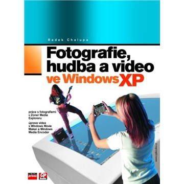 Radek Chalupa: Fotografie, hudba a video ve Windows XP cena od 63 Kč