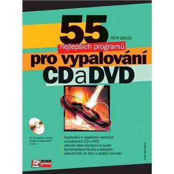 Computer Press 55 nejlepších programů pro vypalování CD a DVD cena od 132 Kč