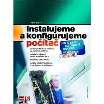 Petr Broža: Instalujeme a konfigurujeme počítač cena od 130 Kč