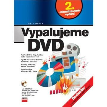 Petr Broža: Vypalujeme DVD, 2. aktualizované vydání cena od 70 Kč