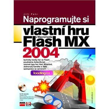 Computer Press Naprogramujte si vlastní hru v Macromedia Flash MX 2004 - 2. rozšířené vydání cena od 207 Kč
