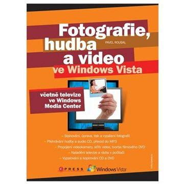 Pavel Roubal: Fotografie, hudba a video ve Windows Vista cena od 133 Kč