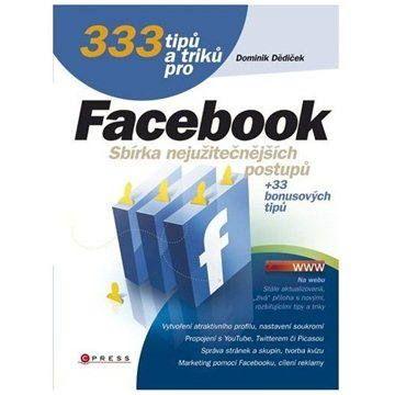 Dominik Dědiček: 333 tipů a triků pro Facebook cena od 169 Kč