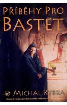 Michal Rybka: Příběhy pro Bastet cena od 89 Kč