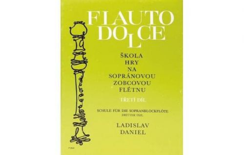 Daniel Ladislav: Škola hry na sopránovou zobcovou flétnu 3 cena od 118 Kč