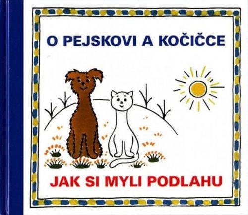 Josef Čapek: O pejskovi a kočičce - Jak si myli podlahu cena od 132 Kč