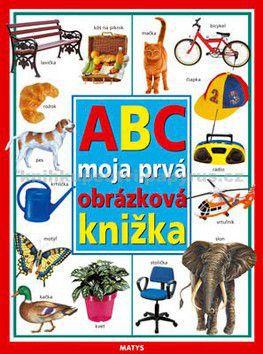 ABC moja prvá obrázková knižka cena od 0 Kč