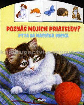 Matys Poznáš mojich priateľov? Pýta sa mačička Micka cena od 94 Kč